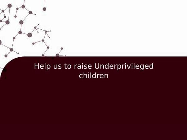 Help Us Educate The Underprivileged