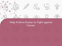 Help Krishna Kumar to Fight against Cancer.