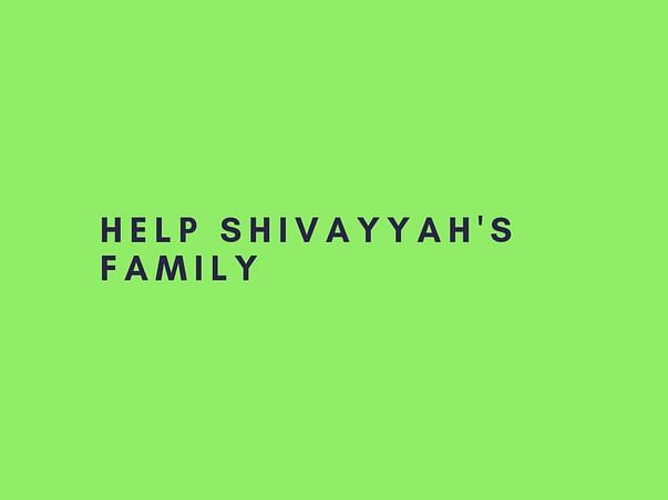Help Shivayyah's Family