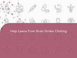 Help Leena From Brain Stroke Clotting