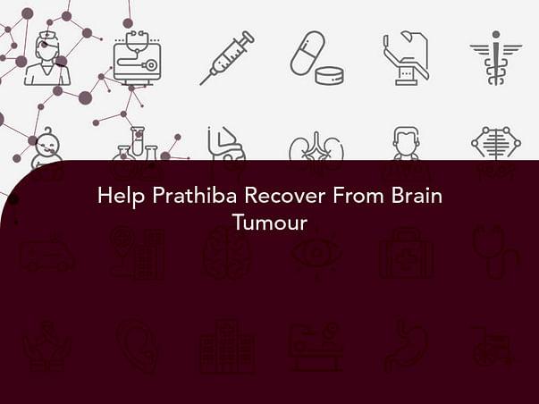Help Prathiba Recover From Brain Tumour