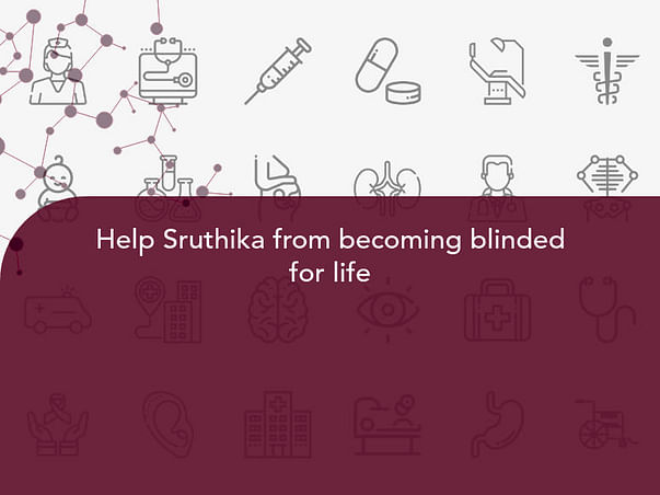 Help Sruthika from becoming blinded for life