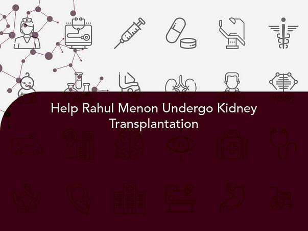 Help Rahul Menon Undergo Kidney Transplantation