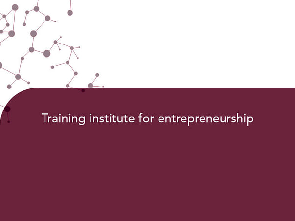 Training institute for entrepreneurship