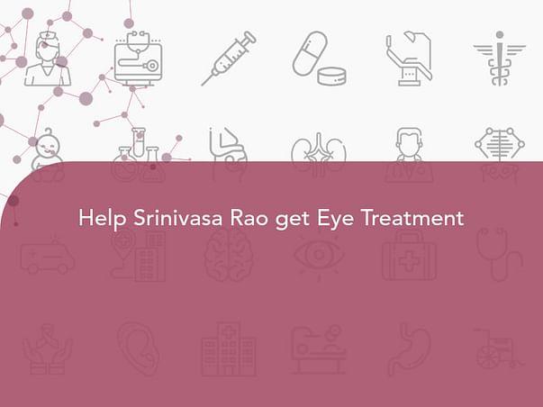Help Srinivasa Rao get Eye Treatment