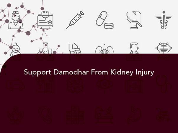 Support Damodhar From Kidney Injury
