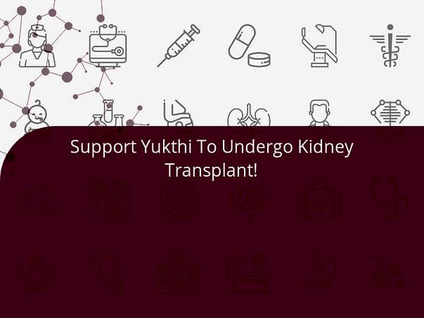 Support Yukthi To Undergo Kidney Transplant!