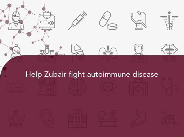 Help Zubair fight autoimmune disease