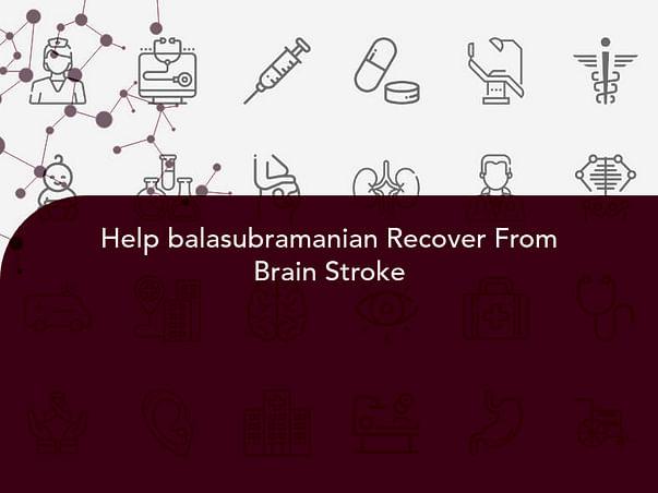 Help balasubramanian Recover From Brain Stroke