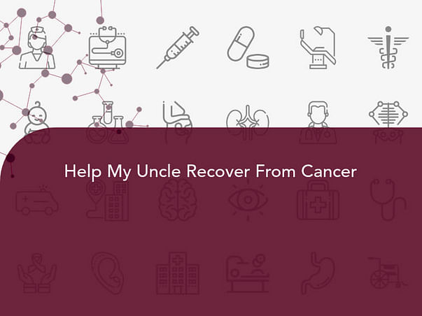 Help My Uncle Recover From Cancer
