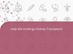 Help Me Undergo Kidney Transplant!