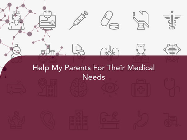 Help My Parents For Their Medical Needs