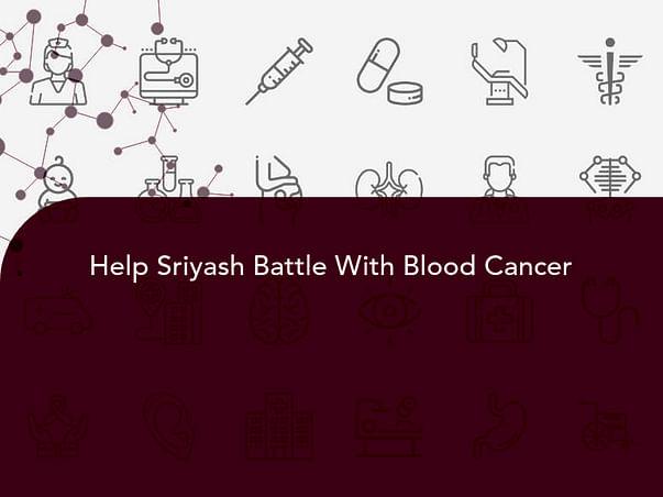 Help Sriyash Battle With Blood Cancer