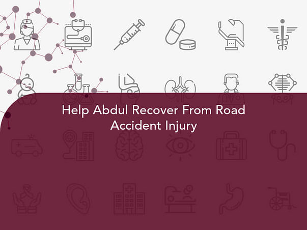 Help Abdul Recover From Road Accident Injury
