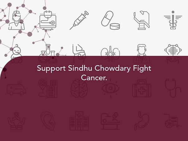 Support Sindhu Chowdary Fight Cancer.