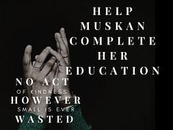 Help Muskan get her education.