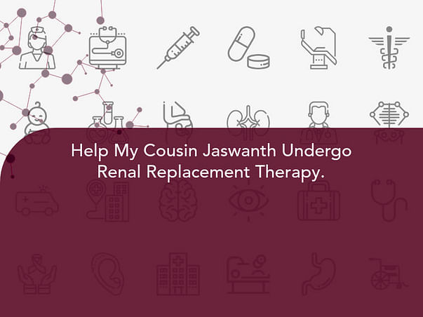 Help My Cousin Jaswanth Undergo Renal Replacement Therapy.