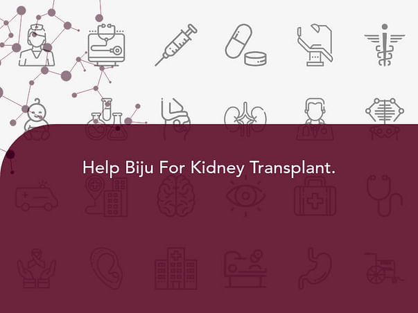 Help Biju For Kidney Transplant.
