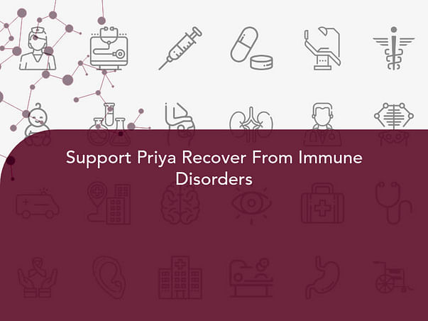 Support Priya Recover From Immune Disorders