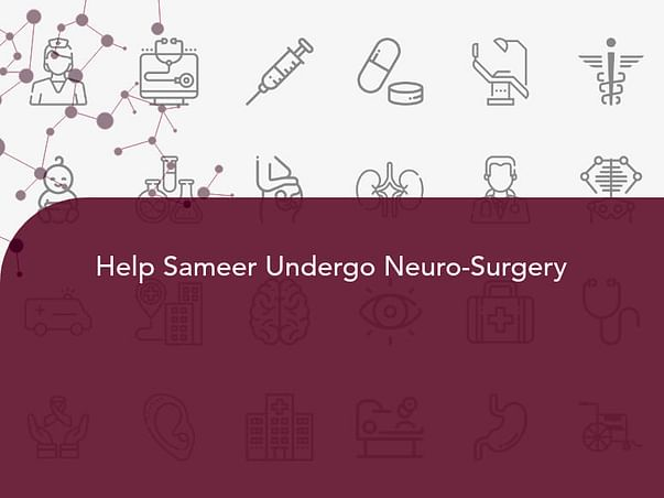 Help Sameer Undergo Neuro-Surgery
