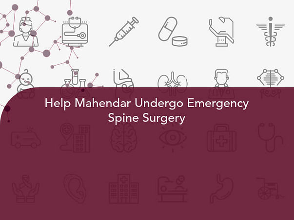 Help Mahendar Undergo Emergency Spine Surgery