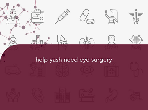 help yash need eye surgery