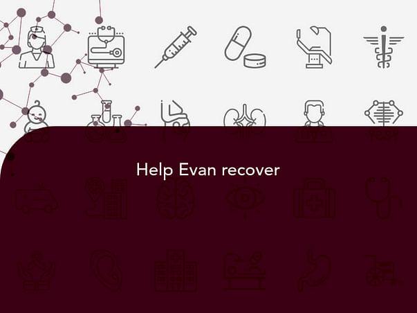 Help Evan recover