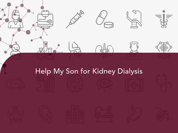 Help My Son for Kidney Dialysis