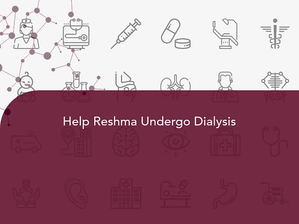 Help Reshma Undergo Dialysis