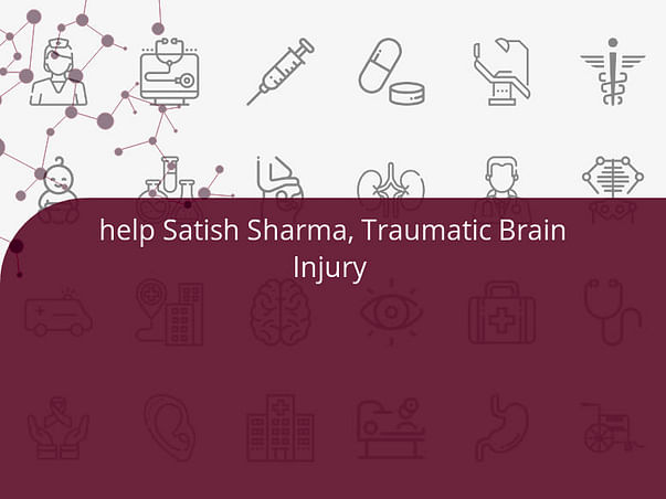help Satish Sharma, Traumatic Brain Injury