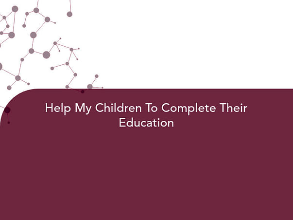 Help My Children To Complete Their Education