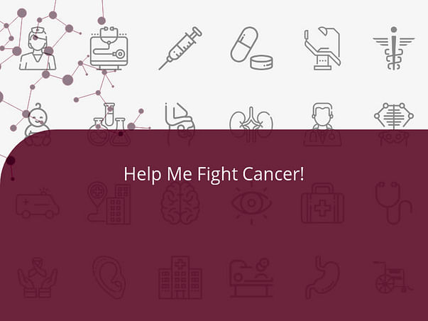 Help Me Fight Cancer!