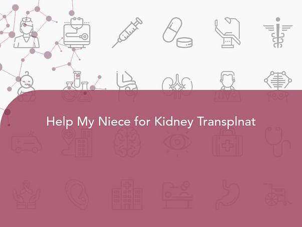 Help My Niece for Kidney Transplnat