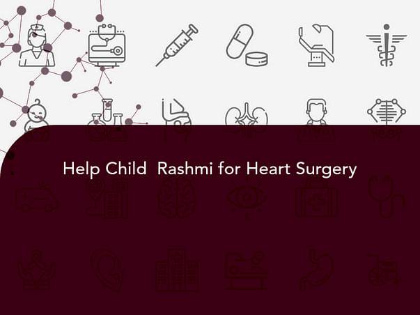 Help Child  Rashmi for Heart Surgery