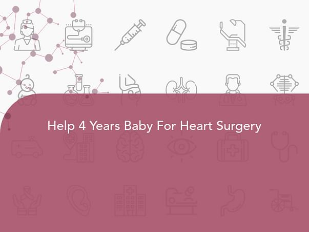 Help 4 Years Baby For Heart Surgery