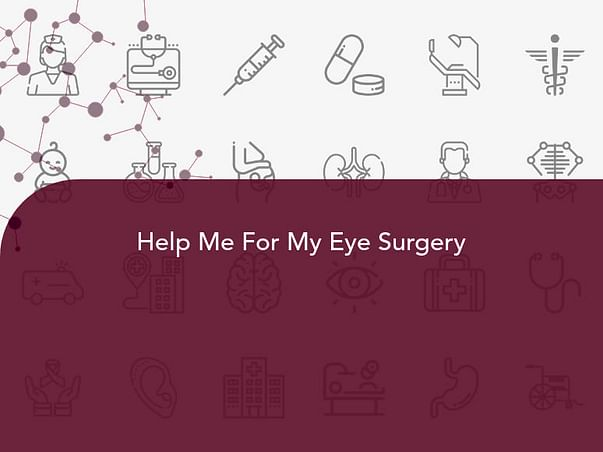Help Me For My Eye Surgery