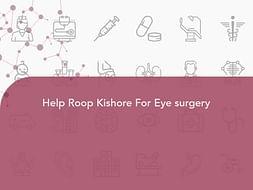 Help Roop Kishore For Eye surgery