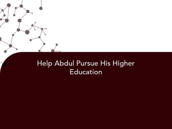 Help Abdul Pursue His Higher Education