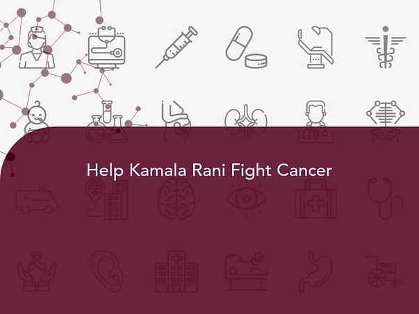 Help Kamala Rani Fight Cancer