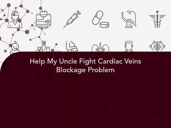 Help My Uncle Fight Cardiac Veins Blockage Problem