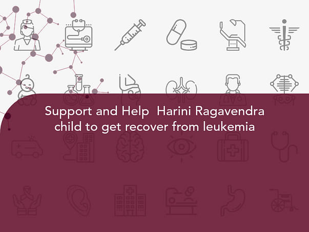 Support and Help  Harini Ragavendra child to get recover from leukemia