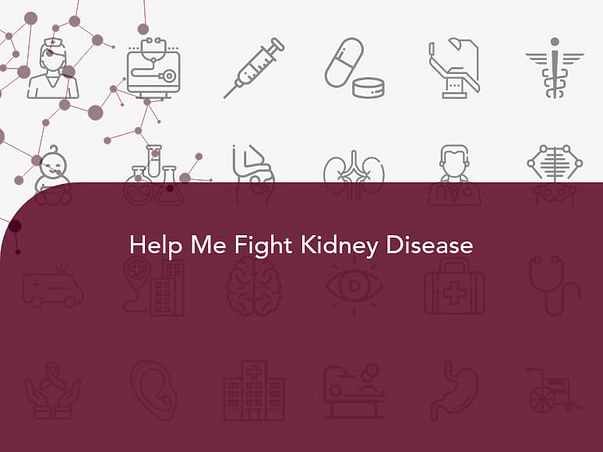 Help Me Fight Kidney Disease