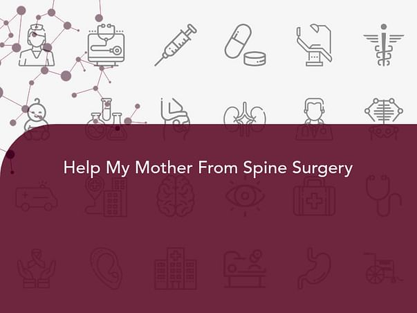 Help My Mother From Spine Surgery