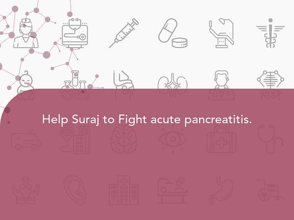 Help Suraj to Fight Carcinoma of Pancreas.