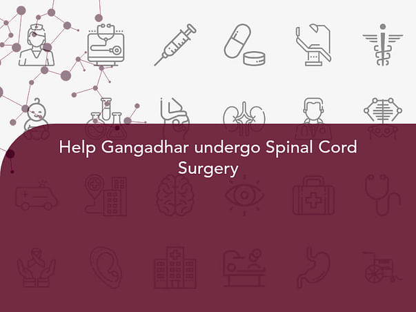 Help Gangadhar undergo Spinal Cord Surgery
