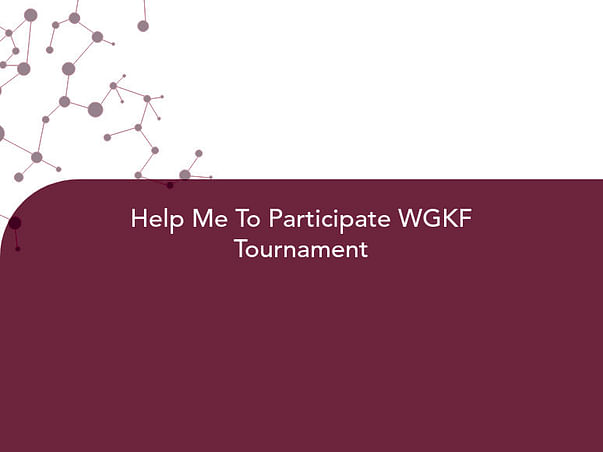 Help Me To Participate WGKF Tournament
