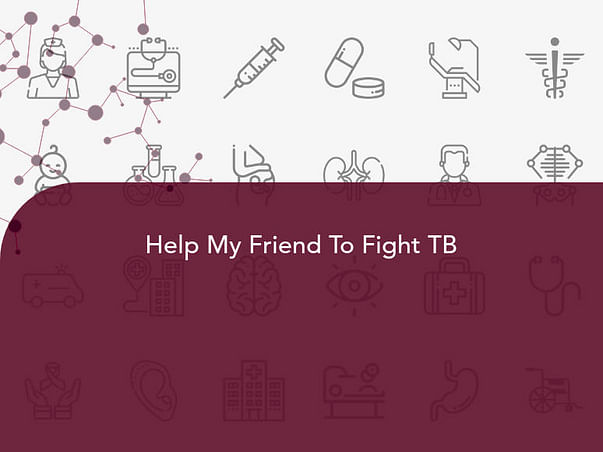 Help My Friend To Fight TB
