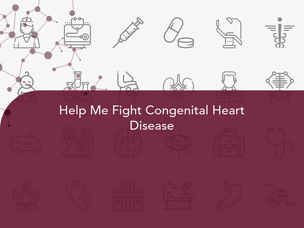 Help Me Fight Congenital Heart Disease