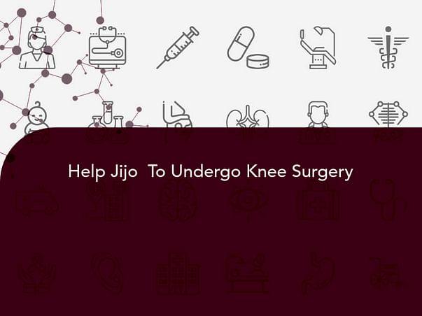 Help Jijo  To Undergo Knee Surgery