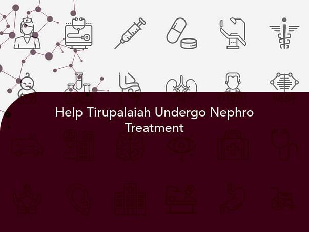 Help Tirupalaiah Undergo Nephro Treatment
